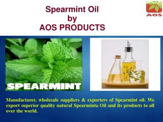 Spearmint Oil , Essential Spearmint Oil