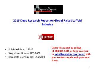2015 World Raise Scaffold Market Key Regions Development Sta
