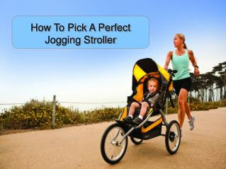 How To Pick A Perfect Jogging Stroller