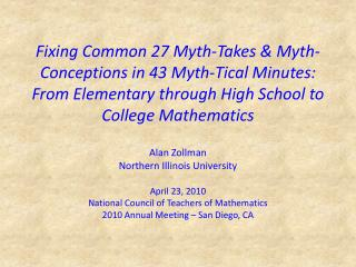 Fixing Common 27 Myth-Takes & Myth-Conceptions in 43 Myth-Tical Minutes:  From Elementary through High School to Col