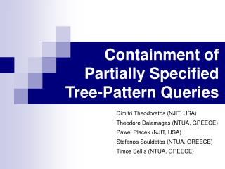 Containment of  Partially Specified  Tree-Pattern Queries