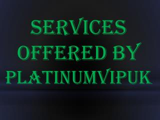 Services Offered By Platinumvipuk