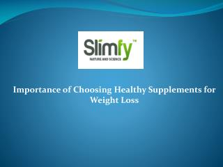 Importance of Choosing Healthy Supplements for Weight Loss