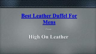 Handmade Leather Duffle Bags - High On Leather