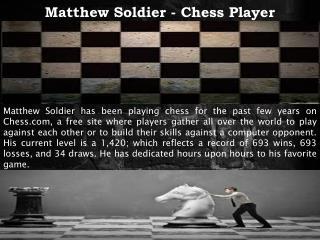 Matthew Soldier - Chess Player