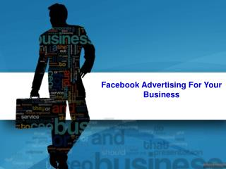 Facebook Advertising For Your Business