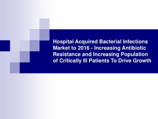 Hospital Acquired Bacterial Infections Market to 2016