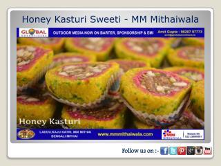Honey Kasturi Sweeti - MM Mithaiwala