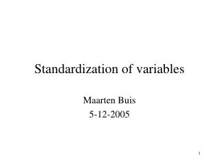 Standardization of variables