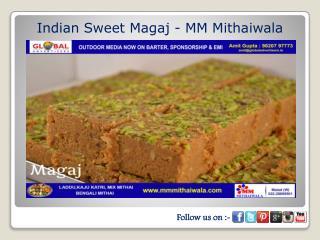 Indian Sweet Magaj - MM Mithaiwala