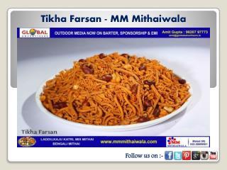 Tikha Farsan - MM Mithaiwala