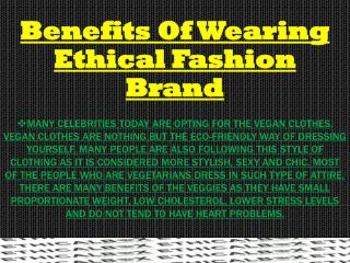 Benifits Og Wearing Ethical Fashion Brand