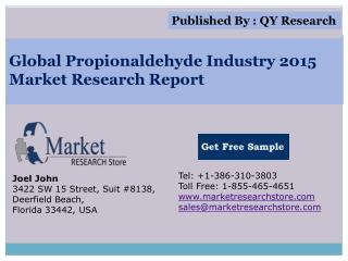 Global Propionaldehyde Industry 2015 Market Analysis Survey