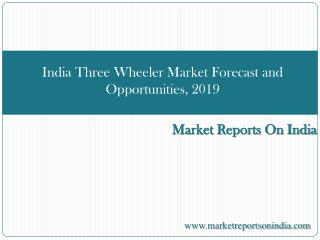 India Three Wheeler Market Forecast and Opportunities, 2019