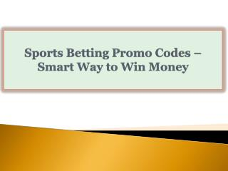 Sports Betting Promo Codes-Smart Way to Win Money