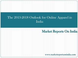 The 2013-2018 Outlook for Online Apparel in India