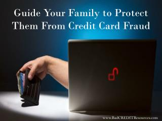 Guide Your Family to Protect Them From Credit Card Fraud