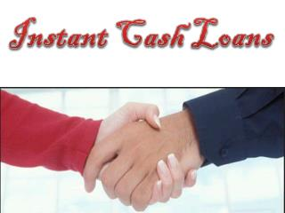 Instant Cash Loans To Meet All Urgent Fiscal Purpose Quickly