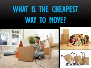 What is the cheapest way to move?