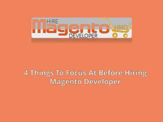 4 Things To Focus At Before Hiring Magento Developer