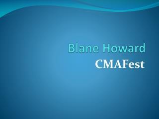 Blane Howard | CMAFest