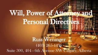 Will, Power of Attorney and Personal Directives