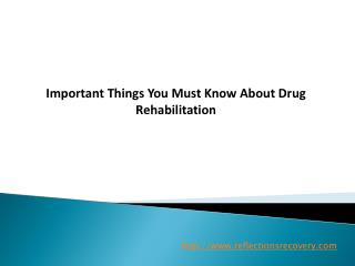 Important Things You Must Know About Drug Rehabilitation