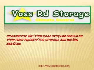 Reasons for Why Voss Road Storage Should Be Your First Prior
