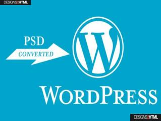 PSD to Wordpress Conversion Service By Designs2HTML