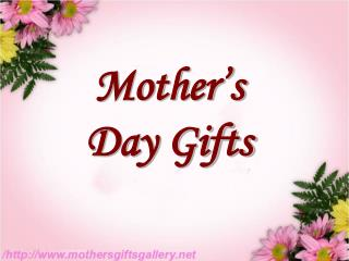 Gifts for Mothers Day Online