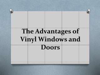 The Advantages of Vinyl Windows and Doors