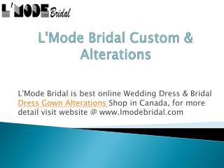 L'Mode Bridal Custom Wedding Dress Gown Alterations