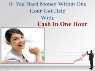 Cash In One Hour To Tackle All Temporary Monetary Difficulti