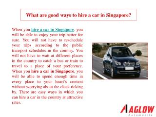 What are good ways to hire a car in Singapore?