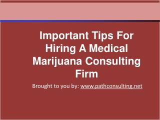 Important Tips For Hiring A Medical Marijuana Consulting Fir
