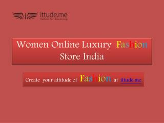 Women Luxury Fashion Store Online | ittude