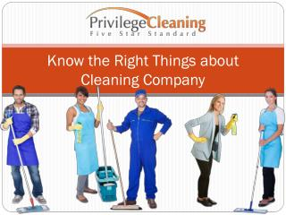 Know the Right Things about Cleaning Company