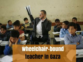 Wheelchair-bound teacher in Gaza