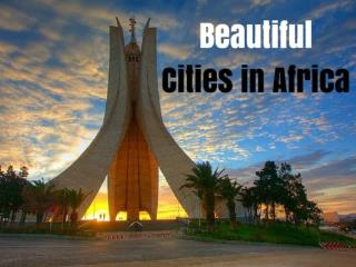 Beautiful Cities in Africa