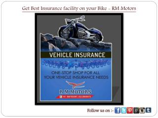 Get Best Insurance facility on your Bike - RM Motors
