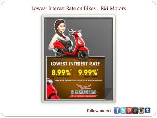 Lowest Interest Rate on Bikes - RM Motors