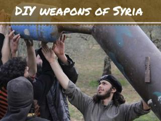 DIY weapons of Syria