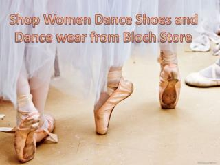 Shop Women Dance Shoes and Dance wear from Bloch Store