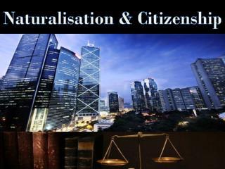 Naturalisation & Citizenship