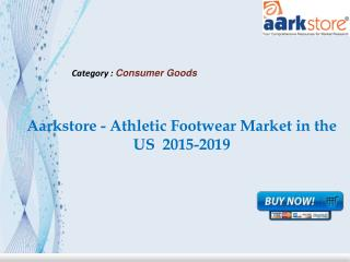 Aarkstore - Athletic Footwear Market in the US 2015-2019