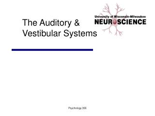 The Auditory &  Vestibular Systems