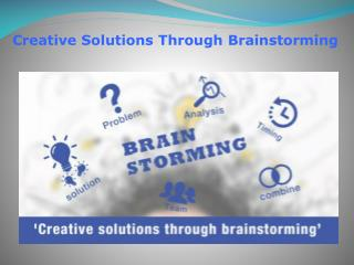 Using the correct brainstorming methods
