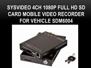 Sysvideo 4ch 1080P Full HD SD Card Mobile Video Recorder for