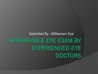 Affordable Eye Exam By Experienced Eye Doctors