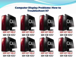 Computer Display Problems: How to Troubleshoot It?